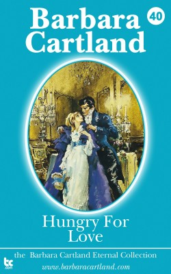 Hungry for Love by Barbara Cartland from PublishDrive Inc in General Novel category