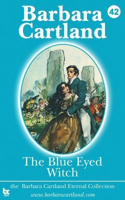The Blue Eyed Witch by Barbara Cartland from PublishDrive Inc in General Novel category
