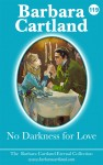 No Darkness for Love by Barbara Cartland from  in  category