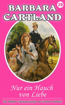 Nur ein Hauch von Liebe by Barbara Cartland from PublishDrive Inc in General Novel category