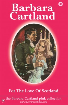 For the Love of Scotland by Barbara Cartland from PublishDrive Inc in General Novel category