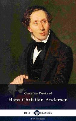 Delphi Complete Works of Hans Christian Andersen (Illustrated) by Hans Christian Andersen from PublishDrive Inc in Teen Novel category