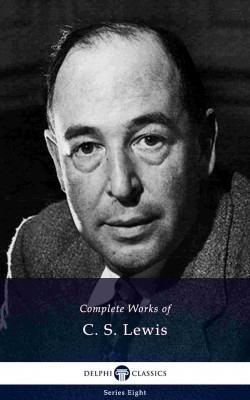 Delphi Complete Works of C. S. Lewis (Illustrated) by C. S. Lewis from PublishDrive Inc in Teen Novel category