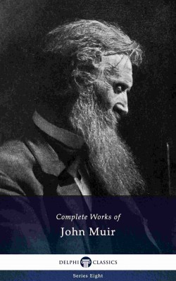 Delphi Complete Works of John Muir US (Illustrated) by John Muir from PublishDrive Inc in Science category