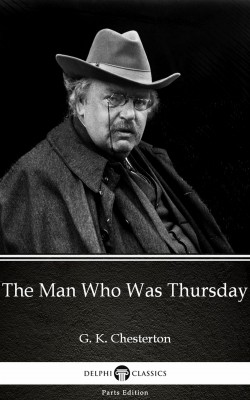 The Man Who Was Thursday by G. K. Chesterton (Illustrated) by G. K. Chesterton from PublishDrive Inc in Classics category