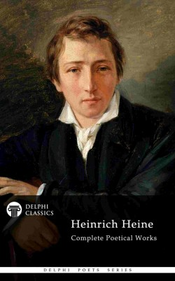 Delphi Complete Poetical Works of Heinrich Heine (Illustrated) by Heinrich  Heine from  in  category