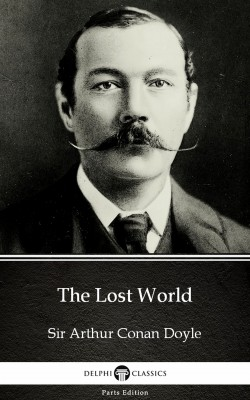 The Lost World by Sir Arthur Conan Doyle (Illustrated) by Sir Arthur Conan Doyle from PublishDrive Inc in Classics category