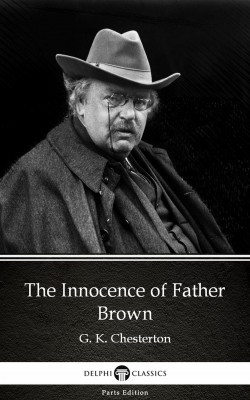 The Innocence of Father Brown by G. K. Chesterton (Illustrated) by G. K. Chesterton from PublishDrive Inc in Classics category