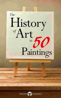 The History of Art in 50 Paintings (Illustrated) by Peter Russell from PublishDrive Inc in History category