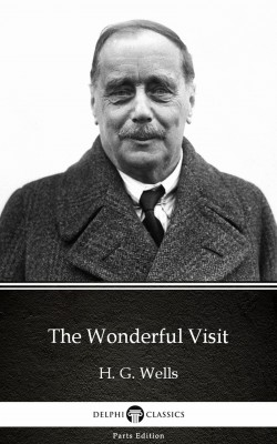 The Wonderful Visit by H. G. Wells (Illustrated) by H. G. Wells from PublishDrive Inc in Classics category