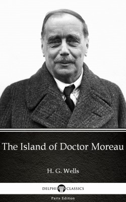 The Island of Doctor Moreau by H. G. Wells (Illustrated) by H. G. Wells from PublishDrive Inc in Classics category