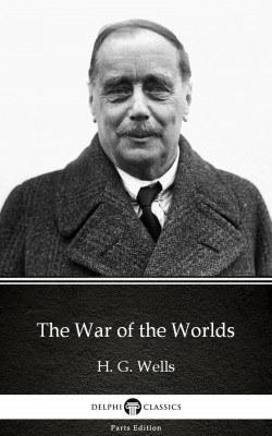 The War of the Worlds by H. G. Wells (Illustrated) by H. G. Wells from PublishDrive Inc in Classics category