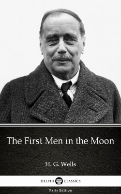The First Men in the Moon by H. G. Wells (Illustrated) by H. G. Wells from PublishDrive Inc in Classics category