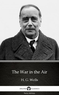 The War in the Air by H. G. Wells (Illustrated) by H. G. Wells from PublishDrive Inc in Classics category