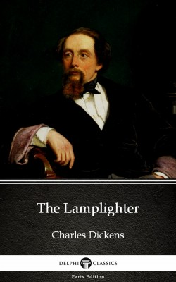 The Lamplighter by Charles Dickens (Illustrated) by Charles Dickens from PublishDrive Inc in Classics category