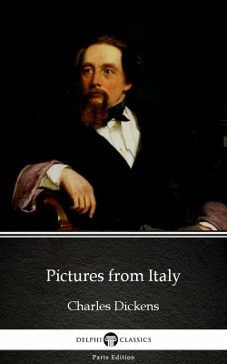 Pictures from Italy by Charles Dickens (Illustrated) by Charles Dickens from PublishDrive Inc in Classics category
