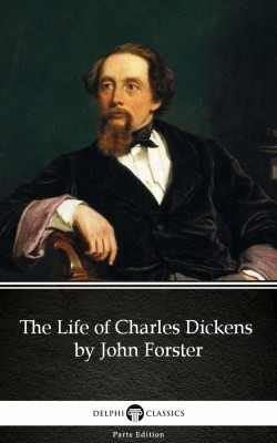 The Life of Charles Dickens by John Forster (Illustrated) by John Forster from PublishDrive Inc in Classics category