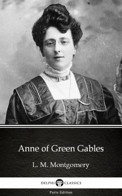 Anne of Green Gables by L. M. Montgomery (Illustrated) by L. M. Montgomery from Publish Drive (Content 2 Connect Kft.) in Classics category