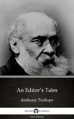 An Editor's Tales by Anthony Trollope (Illustrated) by Anthony Trollope from PublishDrive Inc in Classics category