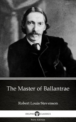 The Master of Ballantrae by Robert Louis Stevenson (Illustrated) by Robert Louis Stevenson from PublishDrive Inc in Classics category