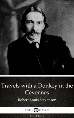 Travels with a Donkey in the Cevennes by Robert Louis Stevenson (Illustrated) by Robert Louis Stevenson from PublishDrive Inc in Classics category