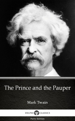 The Prince and the Pauper by Mark Twain (Illustrated) by Mark Twain from PublishDrive Inc in Classics category
