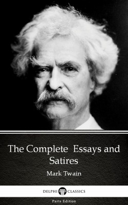 Essay On Health Care The Complete Essays And Satires By Mark Twain Illustrated By Mark Twain  From In English Essay My Best Friend also Research Proposal Essay Example The Complete Essays And Satires By Mark Twain Illustrated  Mark  Essay For High School Application Examples
