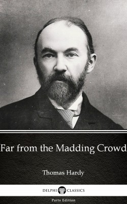 Far from the Madding Crowd by Thomas Hardy (Illustrated) by Thomas Hardy from PublishDrive Inc in Classics category