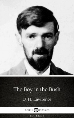 The Boy in the Bush by D. H. Lawrence (Illustrated) by D. H. Lawrence from PublishDrive Inc in Classics category