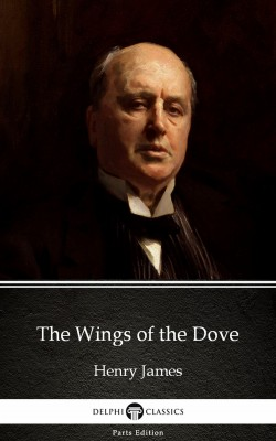 The Wings of the Dove by Henry James (Illustrated) by Henry James from PublishDrive Inc in Classics category