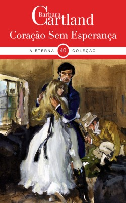 Coraçâo Sem Esperança by barbara cartland from PublishDrive Inc in General Novel category