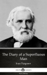 The Diary of a Superfluous Man by Ivan Turgenev - Delphi Classics (Illustrated) by Ivan Turgenev from  in  category