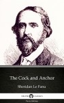 The Cock and Anchor by Sheridan Le Fanu - Delphi Classics (Illustrated) by Sheridan Le Fanu from  in  category