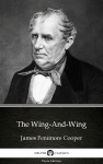 The Wing-And-Wing by James Fenimore Cooper - Delphi Classics (Illustrated) by James Fenimore Cooper from  in  category