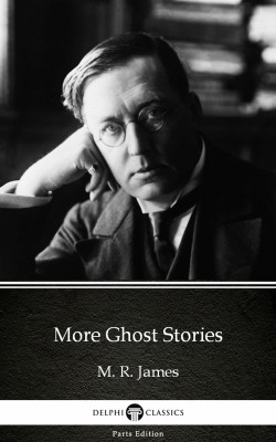 More Ghost Stories by M. R. James - Delphi Classics (Illustrated) by M. R. James from PublishDrive Inc in Classics category