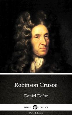 Robinson Crusoe by Daniel Defoe - Delphi Classics (Illustrated) by Daniel Defoe from PublishDrive Inc in Classics category