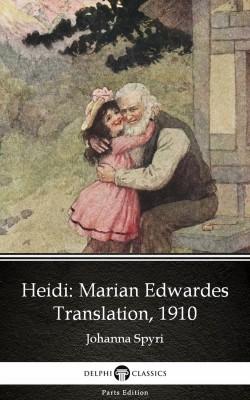 Heidi by Johanna Spyri - Delphi Classics (Illustrated) by Johanna Spyri from PublishDrive Inc in Classics category