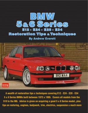 BMW 5 & 6 Series E12 - E24 - E28 -E34 Restoration Tips and Techniques by  Andrew Everett from PublishDrive Inc in Engineering & IT category
