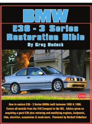 BMW 3 Series - E36 Restoration Tips & Techniques by  Greg Hudock from PublishDrive Inc in Engineering & IT category