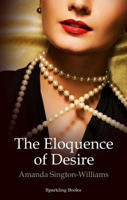 The Eloquence of Desire by Amanda Sington-Williams from PublishDrive Inc in Romance category