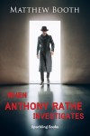When Anthony Rathe Investigates by Matthew Booth from  in  category