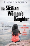 The Sicilian Woman's Daughter by Linda Lo Scuro from  in  category