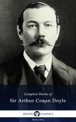 Delphi Complete Works of Sir Arthur Conan Doyle (Illustrated) by Sir Arthur Conan Doyle from PublishDrive Inc in Classics category