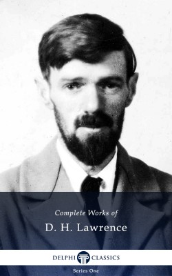 Delphi Complete Works of D.H. Lawrence (Illustrated) by D. H. Lawrence from PublishDrive Inc in Classics category