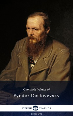 Delphi Complete Works of Fyodor Dostoyevsky (Illustrated) by Fyodor Dostoyevsky from PublishDrive Inc in Classics category