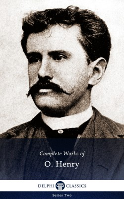 Delphi Complete Works of O. Henry (Illustrated) by O Henry from PublishDrive Inc in Classics category