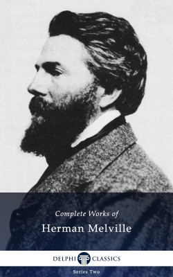 Delphi Complete Works of Herman Melville (Illustrated) by Herman Melville from PublishDrive Inc in General Novel category
