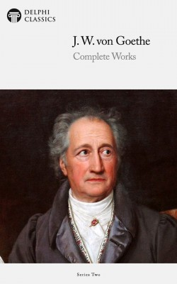 Delphi Complete Works of Johann Wolfgang von Goethe (Illustrated) by J. W. Von Goethe from PublishDrive Inc in Language & Dictionary category
