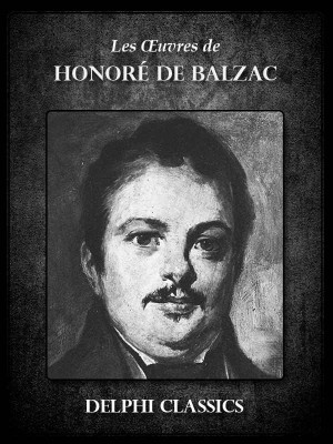 Oeuvres de Honoré de Balzac (Illustrée) by Honore de Balzac from PublishDrive Inc in Classics category
