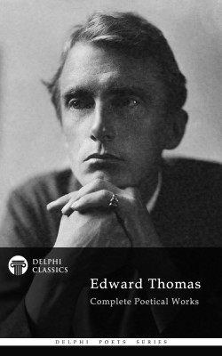 Delphi Complete Poetical Works of Edward Thomas (Illustrated) by Edward Thomas from Publish Drive (Content 2 Connect Kft.) in Language & Dictionary category